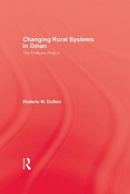 Changing Rural Systems in Oman by Dutton