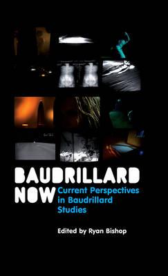 Baudrillard Now by Ryan Bishop