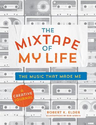 Mixtape of My Life by Robert K. Elder