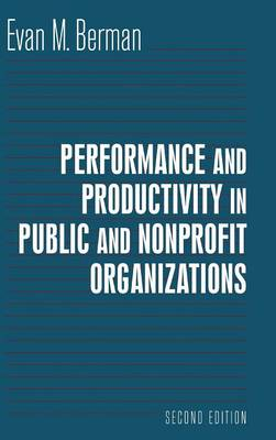 Productivity in Public and Nonprofit Organizations by Evan M. Berman