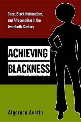Achieving Blackness by Algernon Austin