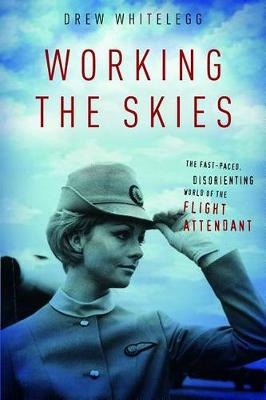 Working the Skies by Drew Whitelegg
