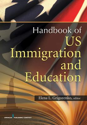 U.S. Immigration and Education by Elena L. Grigorenko