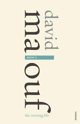 The Writing Life by David Malouf