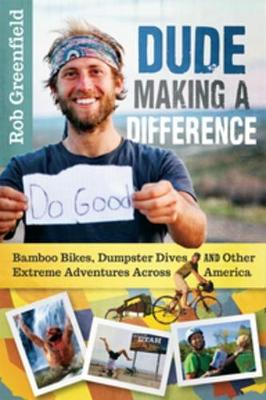 Dude Making a Difference book