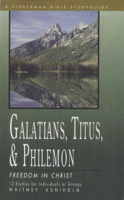 Galatians, Titus, Philemon: Freedom in Christ book