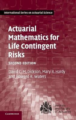 Actuarial Mathematics for Life Contingent Risks by David C. M. Dickson