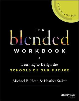 The Blended Workbook by Michael B. Horn