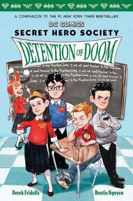 Detention of Doom (DC Comics: Secret Hero Society #3) by Derek Fridolfs