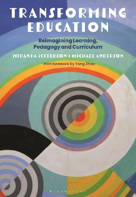 Transforming Education: Reimagining Learning, Pedagogy and Curriculum book
