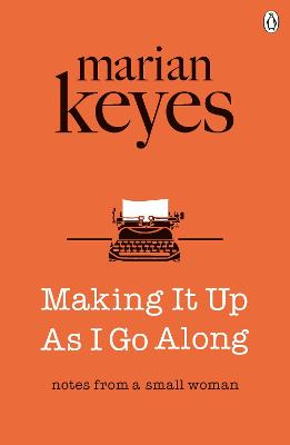 Making It Up As I Go Along book