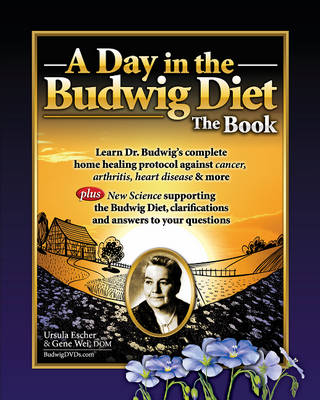 Day in the Budwig Diet: The Book by Ursula Escher