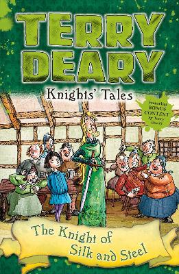 Knights' Tales: The Knight of Silk and Steel by Terry Deary