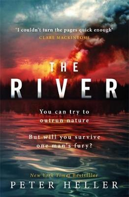 The River: 'An urgent and visceral thriller... I couldn't turn the pages quick enough' (Clare Mackintosh) by Peter Heller