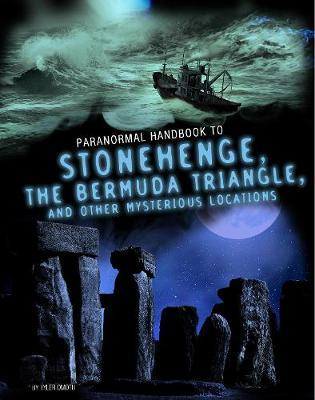 Handbook to Stonehenge, the Bermuda Triangle, and Other Mysterious Locations by Tyler Omoth