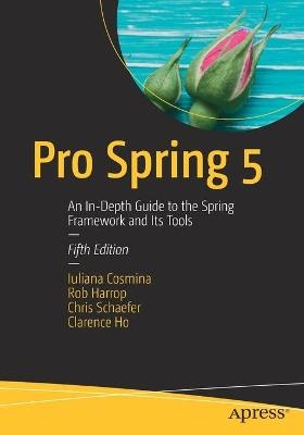 Pro Spring 5 by Iuliana Cosmina