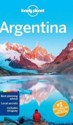 Lonely Planet Argentina (Travel Guide) by Lonely Planet