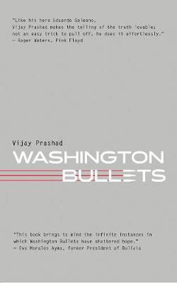 Washington Bullets by Vijay Prashad
