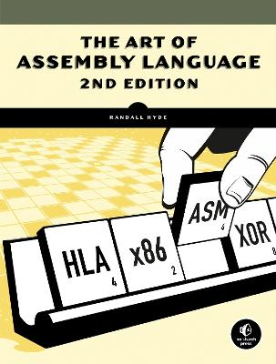 Art Of Assembly Language, 2nd Edition by Randall Hyde