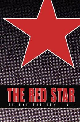 Red Star Deluxe Edition Volume 1 by Christian Gossett