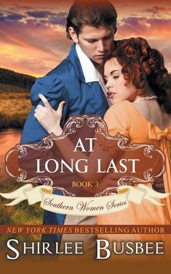 At Long Last (the Southern Women Series, Book 3) by Shirlee Busbee