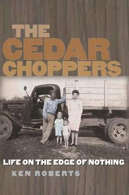 The Cedar Choppers by Ken Roberts