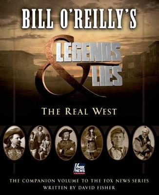 Legends and Lies by Bill O'Reilly