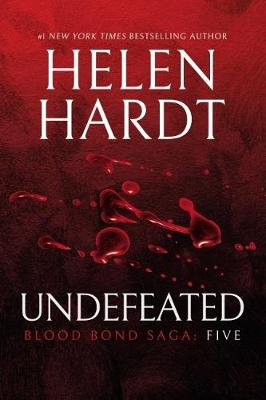 Undefeated: Blood Bond Saga: Five by Helen Hardt