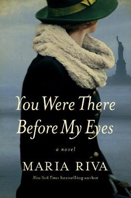 You Were There Before My Eyes - A Novel by Maria Riva