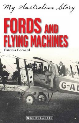 My Australian Story: Fords and Flying Machines by Patricia Bernard