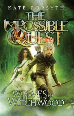 The Wolves of Witchwood by Kate Forsyth