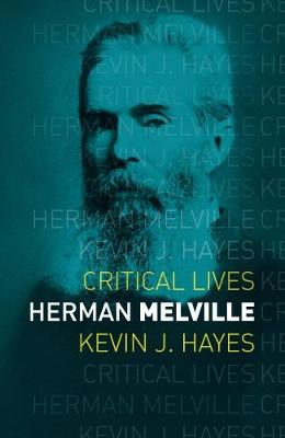 Herman Melville by Kevin J. Hayes