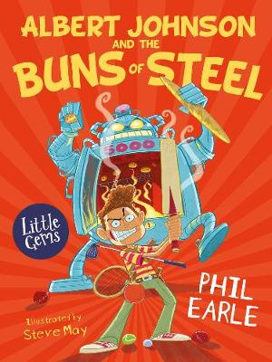 Albert Johnson and the Buns of Steel by Phil Earle