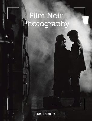 Film Noir Photography by Neil Freeman