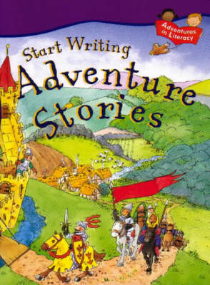 START WRITING ADVENTURE STORIES by Penny King