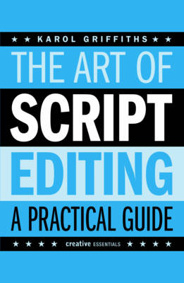 The Art Of Script Editing by Karol Griffiths