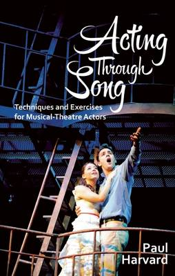 Acting Through Song by Paul Harvard