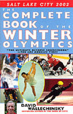 The The Complete Book of the Winter Olympics: 2002 Edition by David Wallechinsky