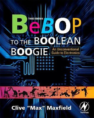 Bebop to the Boolean Boogie by Clive Maxfield