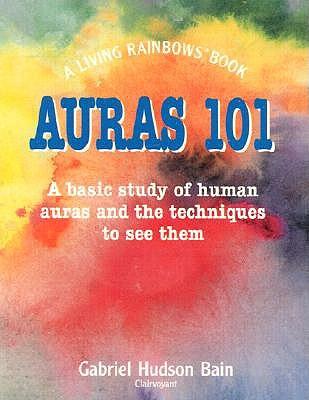 Auras 101 by Gabriel Hudson Bain