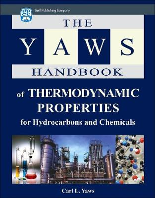 Yaws Handbook of Thermodynamic Properties by Carl L. Yaws