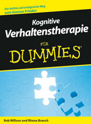 Kognitive Verhaltenstherapie fur Dummies by Rob Willson