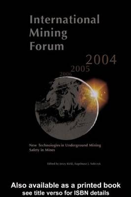 International Mining Forum 2004, New Technologies in Underground Mining, Safety in Mines by Jerzy Kicki