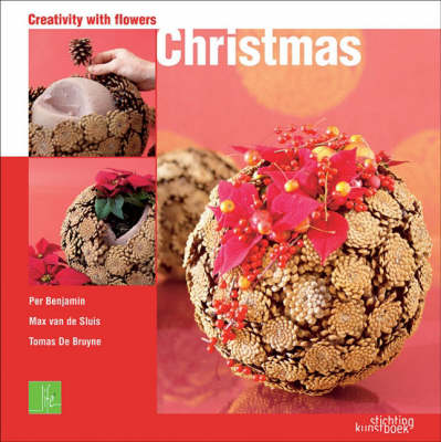 Creativity with Flowers: Christmas by Per Benjamin
