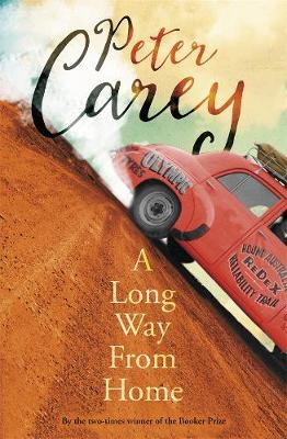 Long Way from Home by Peter Carey