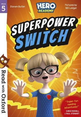 Read with Oxford: Stage 5: Hero Academy: Superpower Switch by Paul Stewart