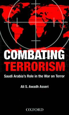 Combating Terrorism by Ali Saeed Awadh Asseri