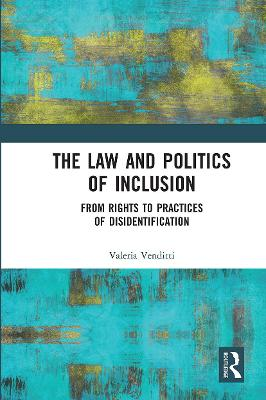 The Law and Politics of Inclusion: From Rights to Practices of Disidentification book