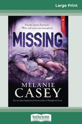 Missing (16pt Large Print Edition) by Melanie Casey