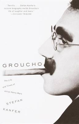 Groucho by Stefan Kanfer